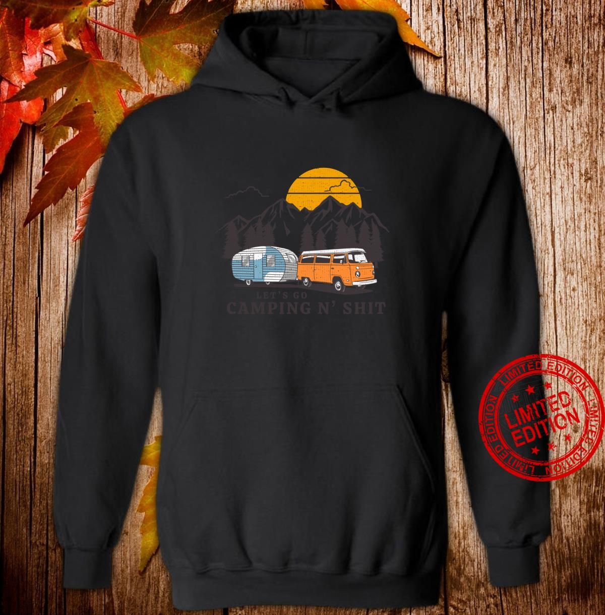 Funny Let's Go Camping N' Shit for Hiking Camper Van Life Shirt hoodie