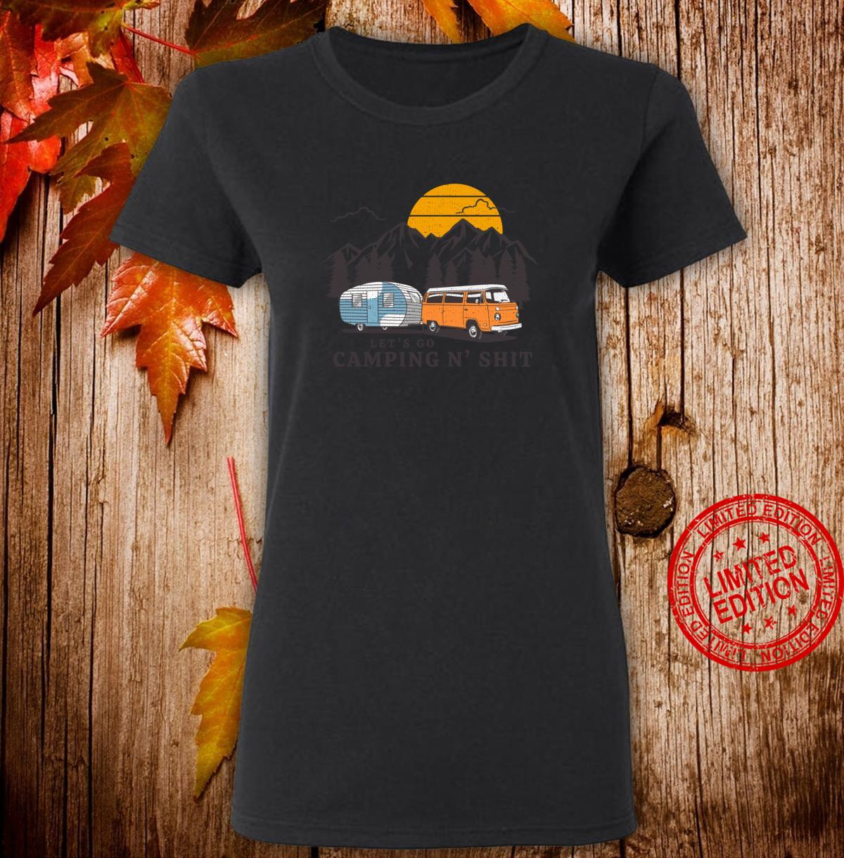 Funny Let's Go Camping N' Shit for Hiking Camper Van Life Shirt ladies tee