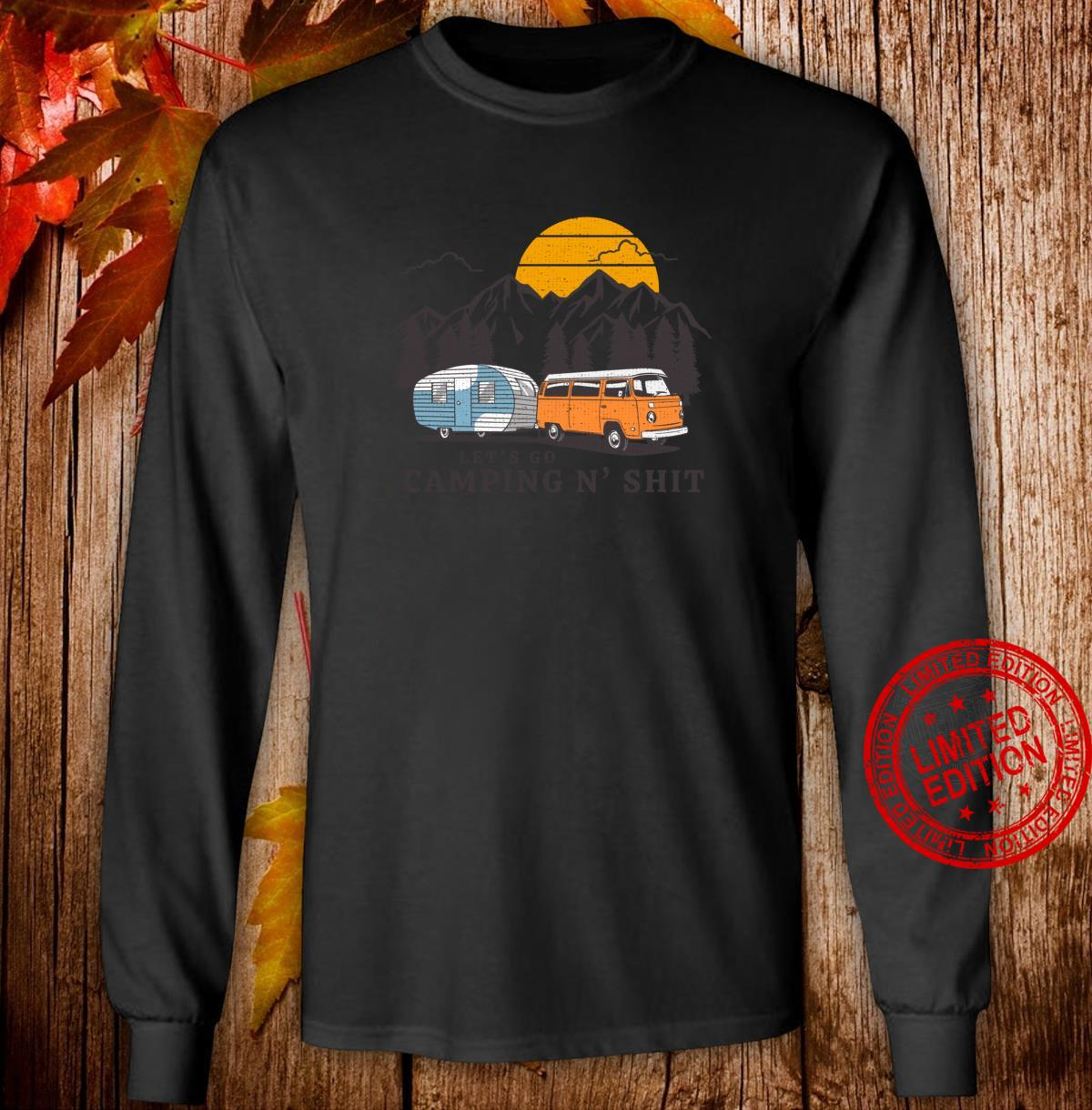Funny Let's Go Camping N' Shit for Hiking Camper Van Life Shirt long sleeved