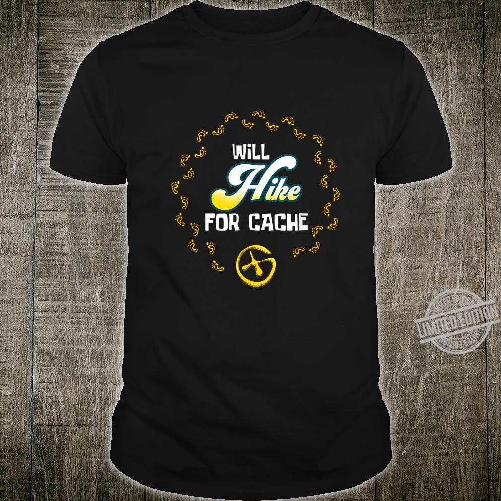 Geocaching Will Hike for Cache Trek Shirt