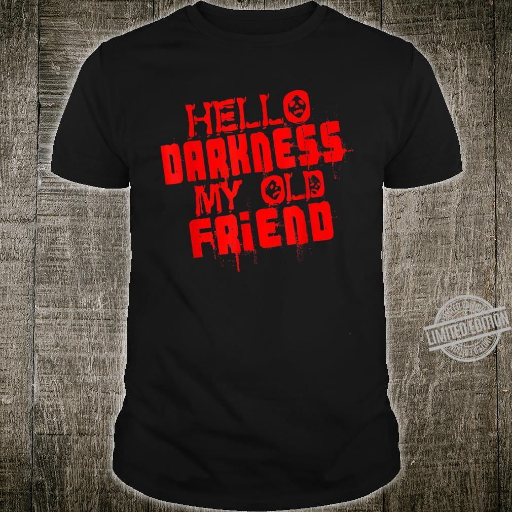 Hello Darkness My Old Friend Halloween Depression Sad Shirt