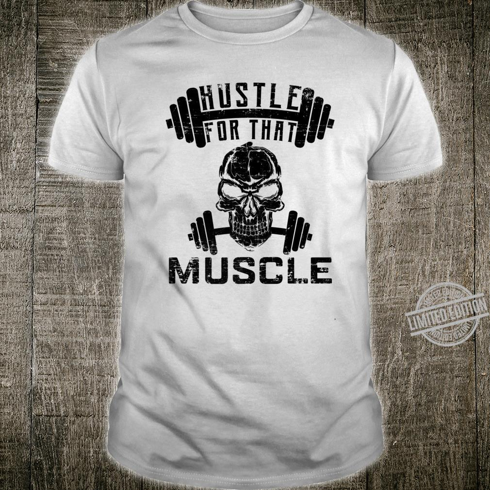 Hustle For That Muscle Fitness Shirt