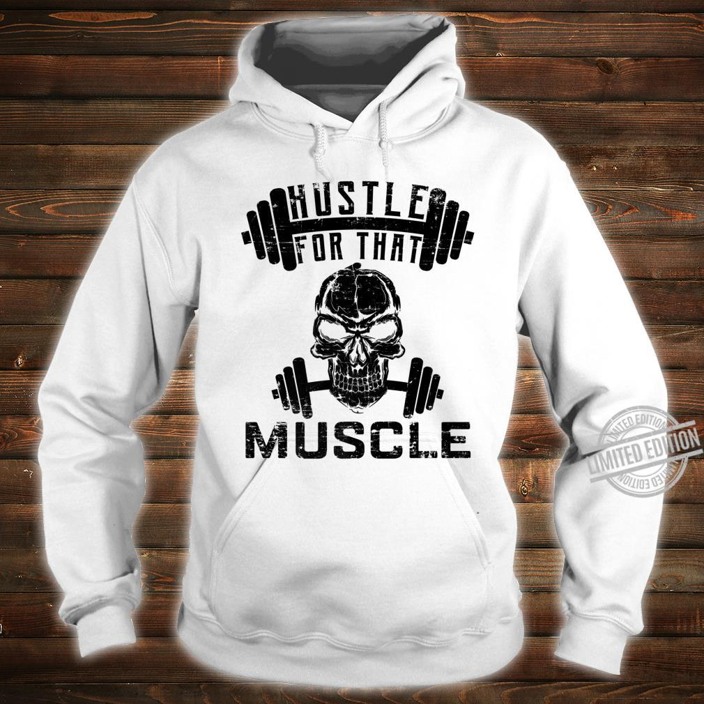 Hustle For That Muscle Fitness Shirt hoodie
