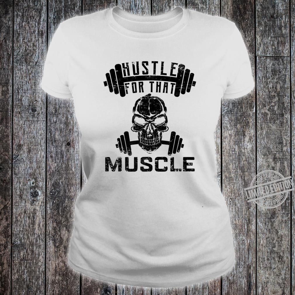 Hustle For That Muscle Fitness Shirt ladies tee