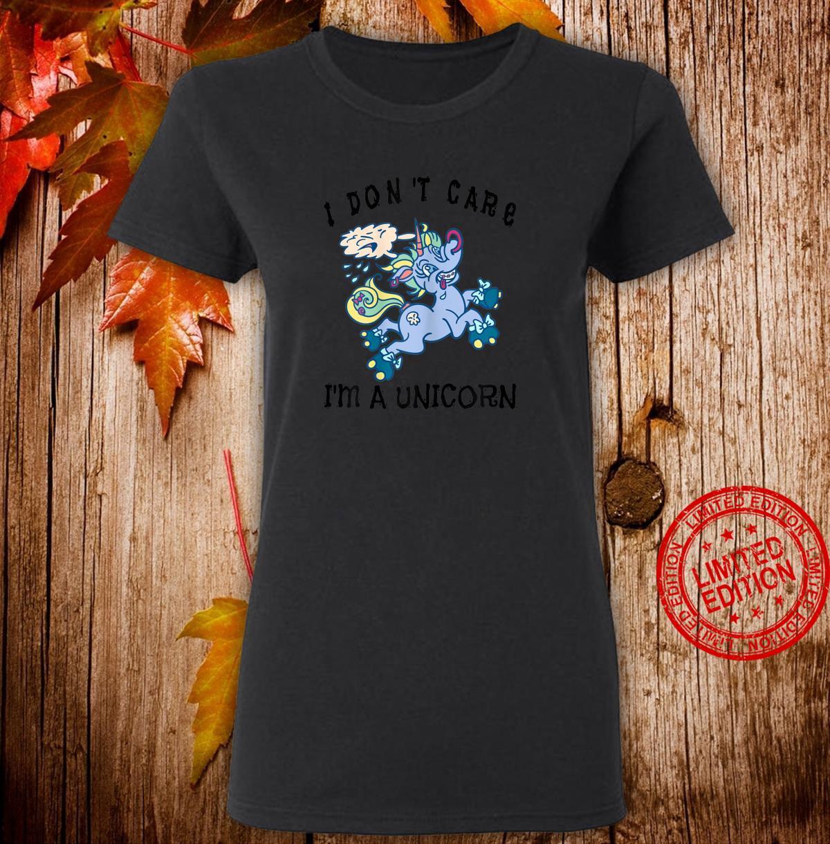 I Don't Care I'm A Unicorn Lustiges Einhorn Shirt ladies tee