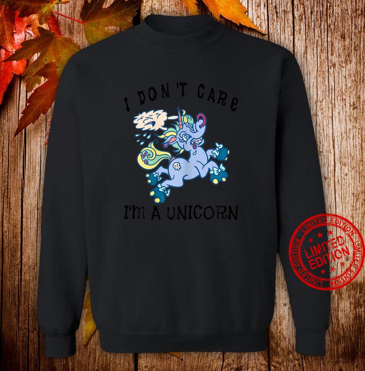 I Don't Care I'm A Unicorn Lustiges Einhorn Shirt sweater