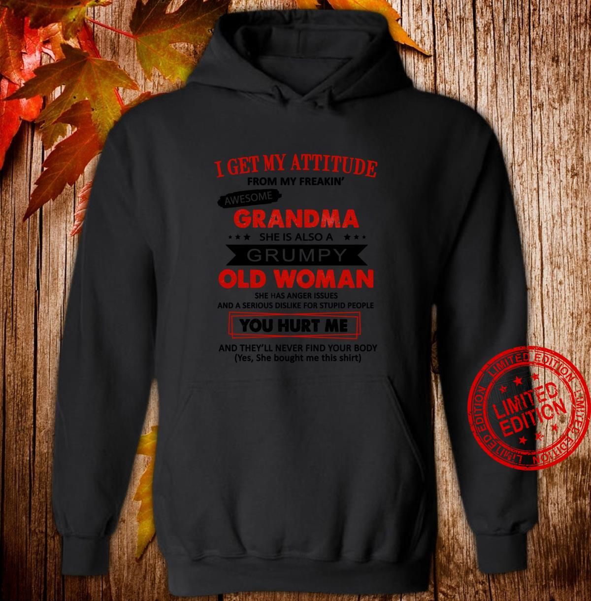 I Get My Attitude From My Freaking Awesome Grandma Shirt hoodie