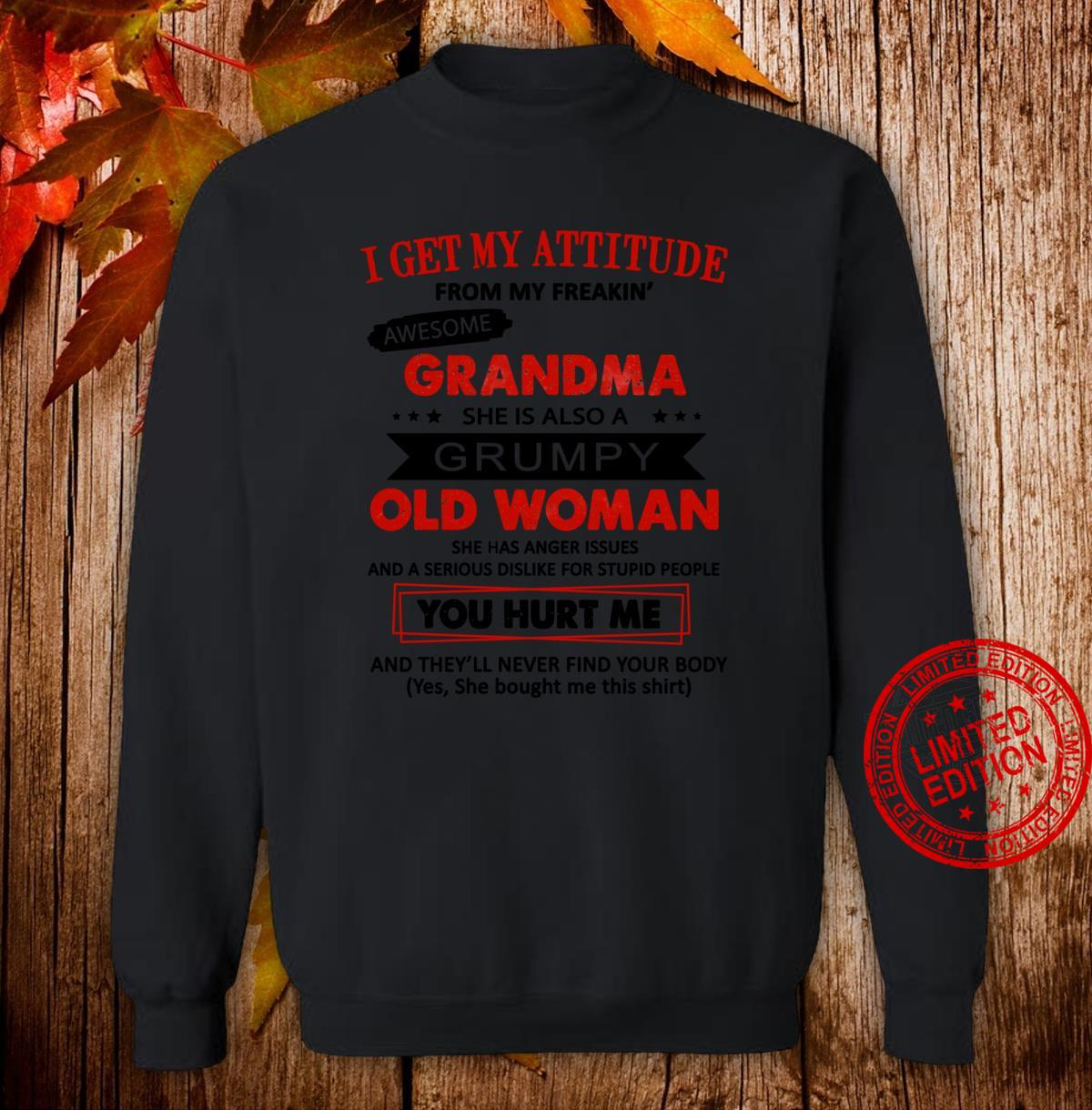I Get My Attitude From My Freaking Awesome Grandma Shirt sweater