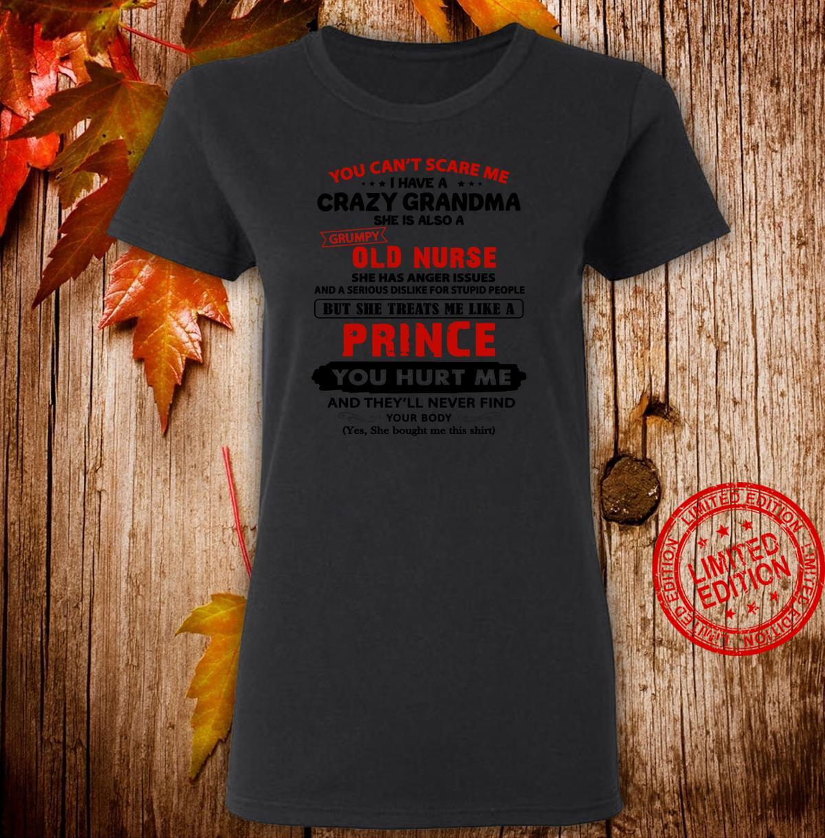 I Have A Crazy Grandma She Is Also A Grumpy Old Nurse Prince Shirt ladies tee