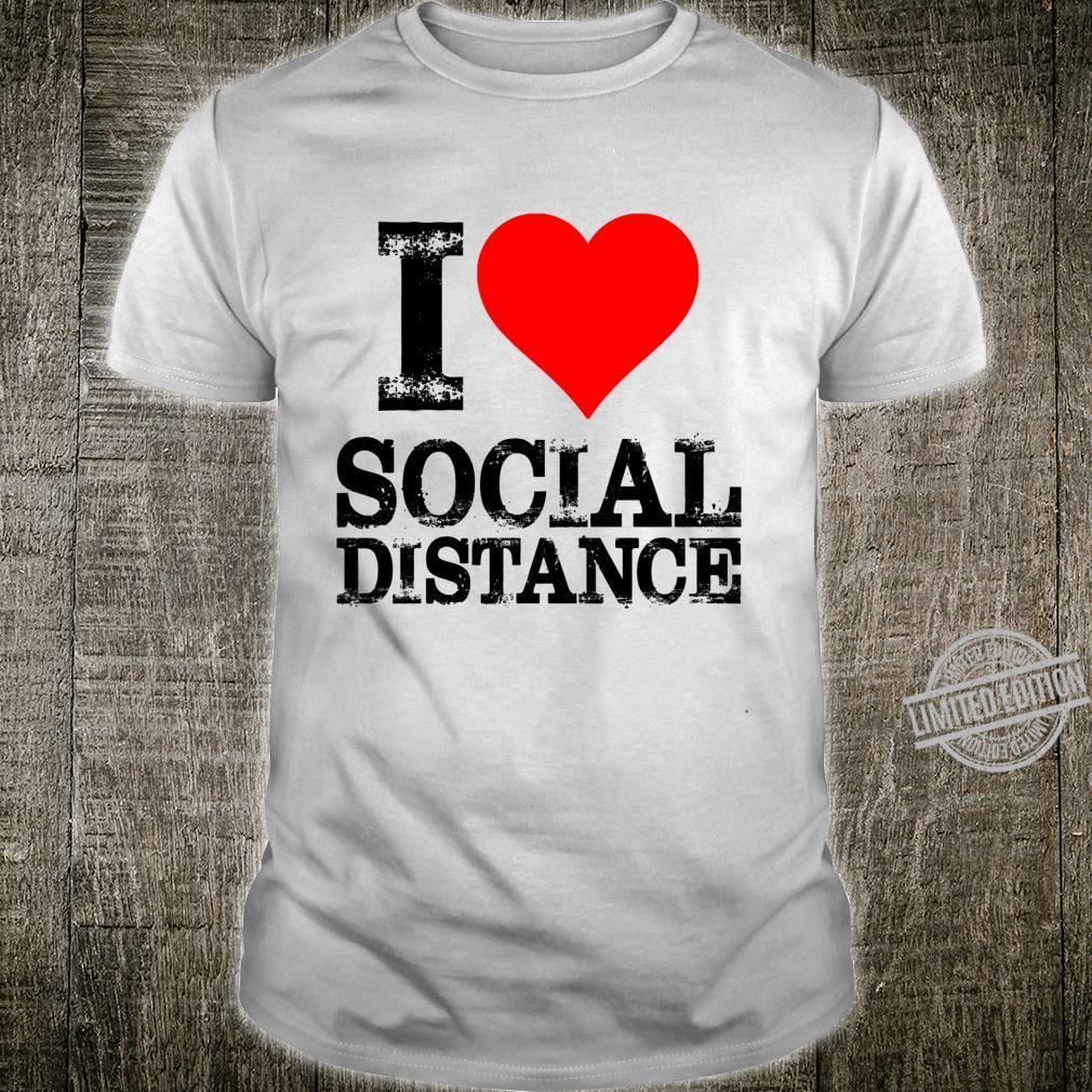 I Love Social Distance Shirt Social Distancing Shirt