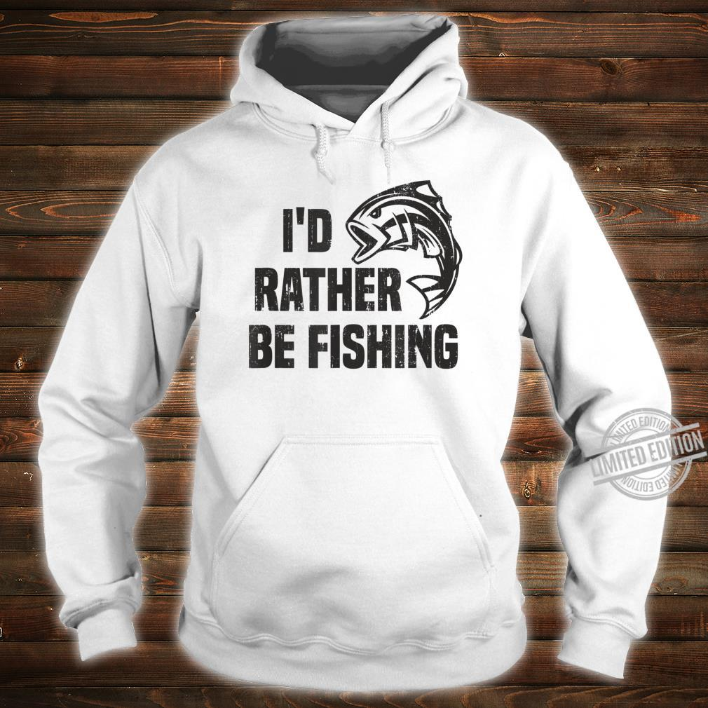 ID RATHER BE FISHING Bass Fish Fisherman Angler Dad Shirt hoodie