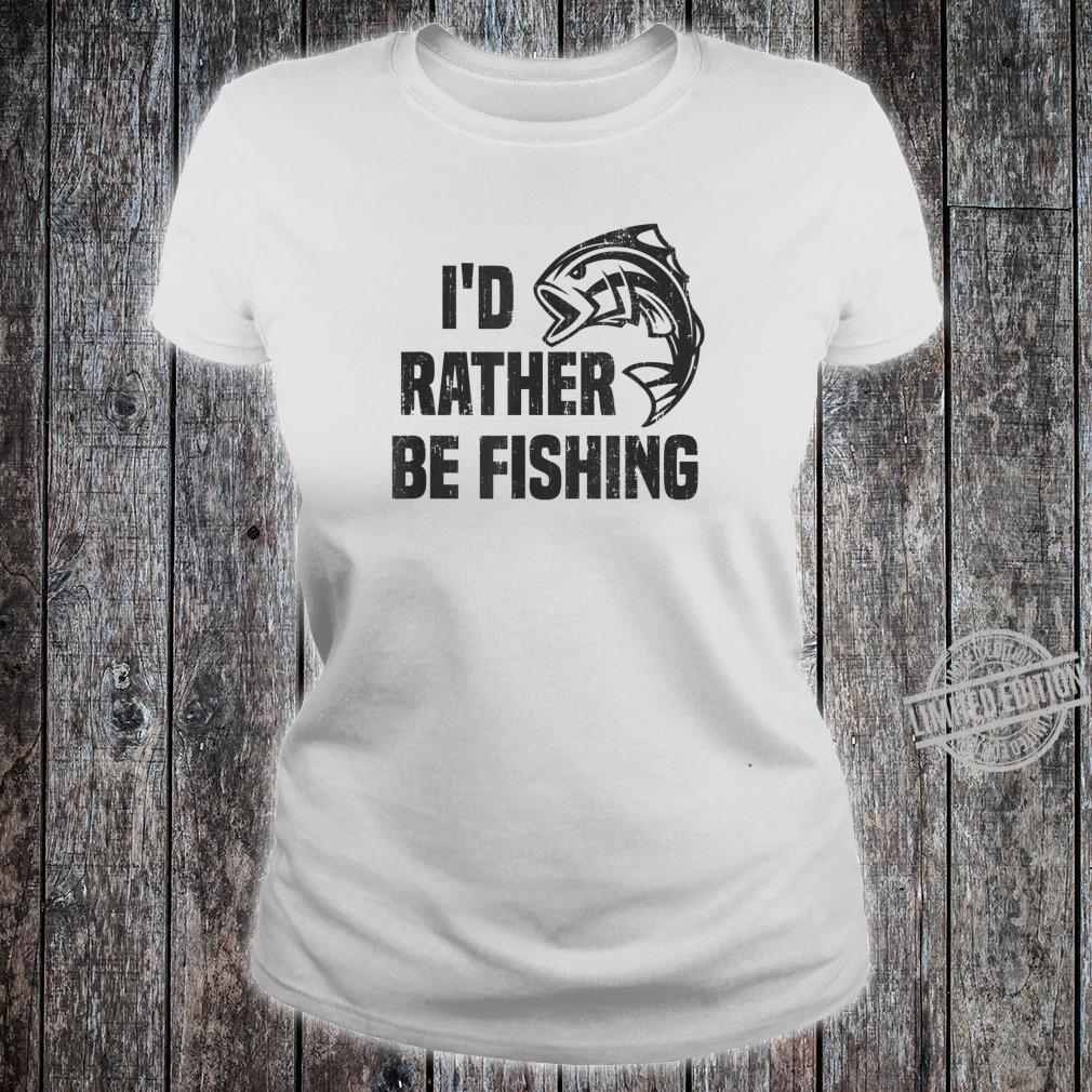 ID RATHER BE FISHING Bass Fish Fisherman Angler Dad Shirt ladies tee