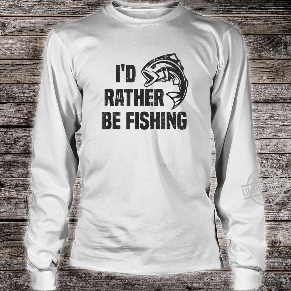 ID RATHER BE FISHING Bass Fish Fisherman Angler Dad Shirt long sleeved