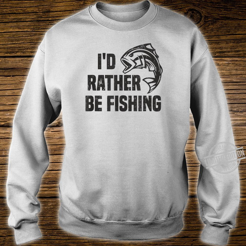 ID RATHER BE FISHING Bass Fish Fisherman Angler Dad Shirt sweater