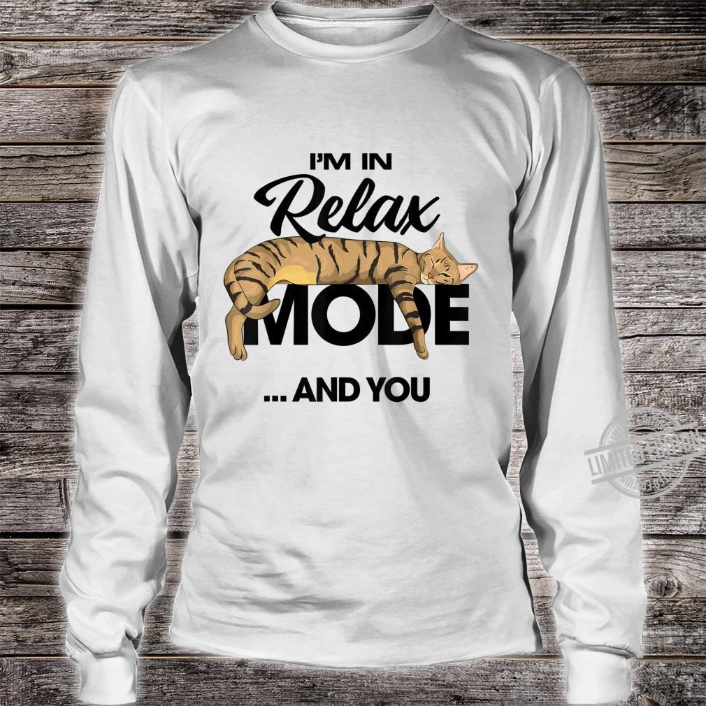 I'm In Relax Mode ...And You Shirt long sleeved