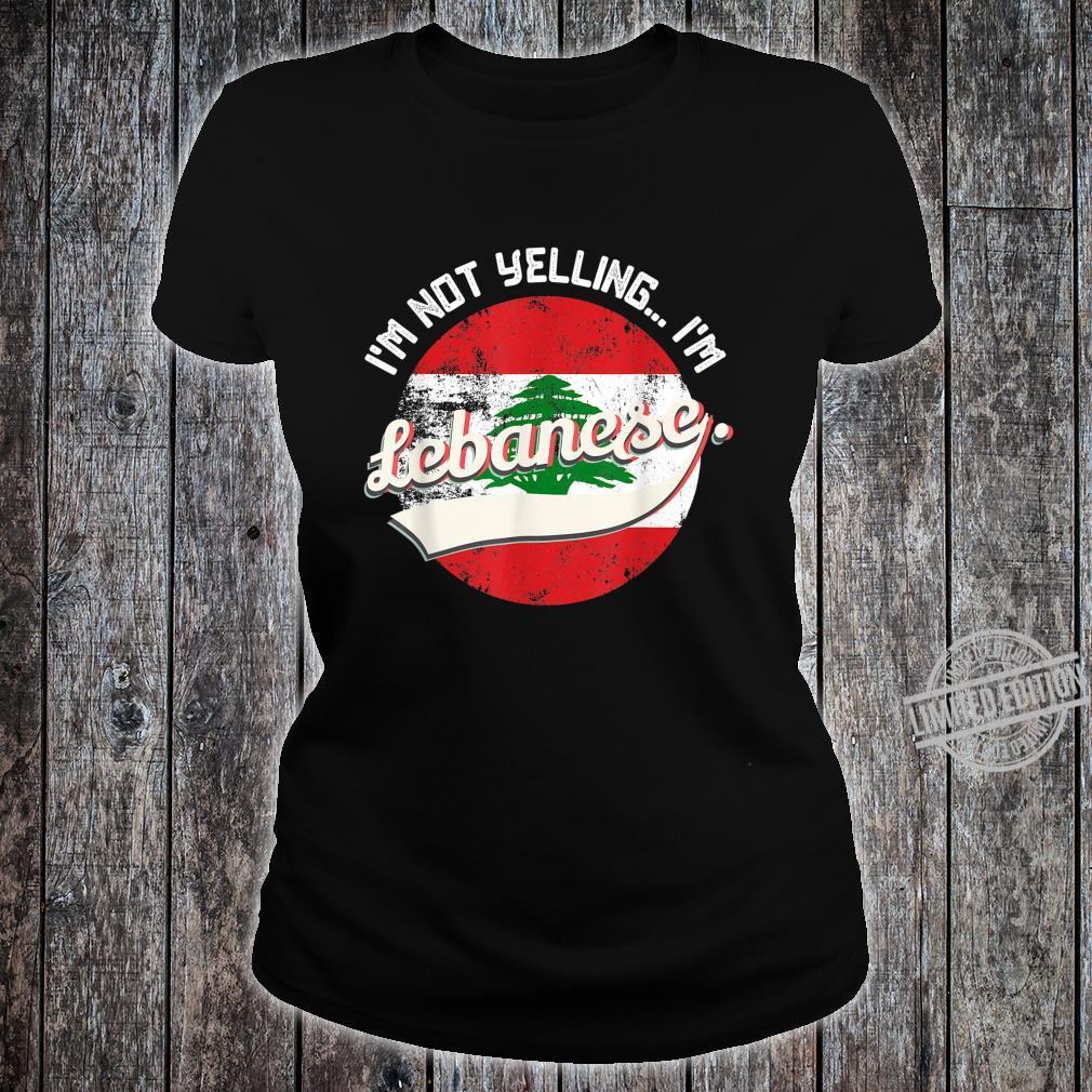 I'm Not Yelling I'm Lebanese Lebanon Loud Family Shirt ladies tee