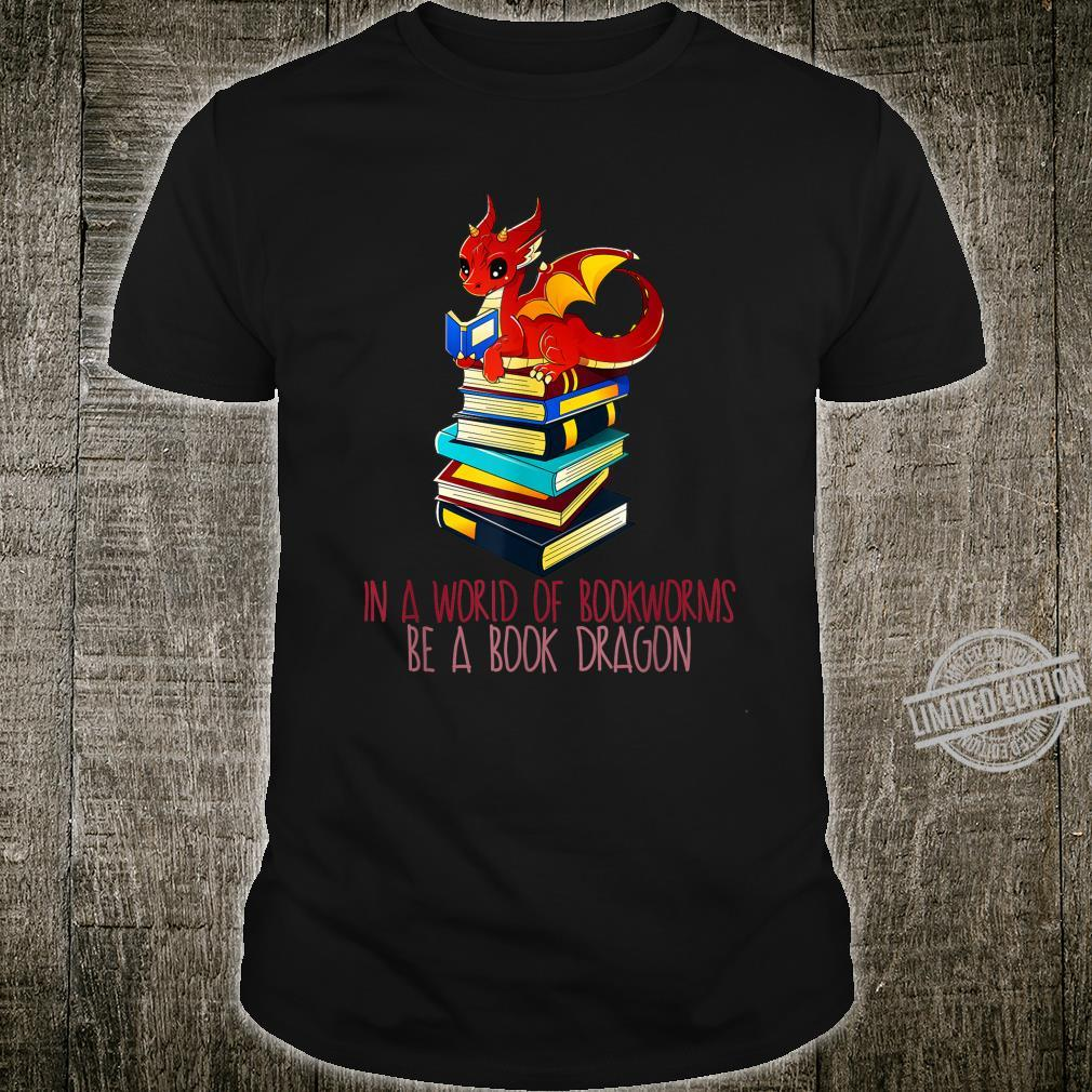 In A World Of Bookworms Be A Book Dragon Cute Nerd Shirt