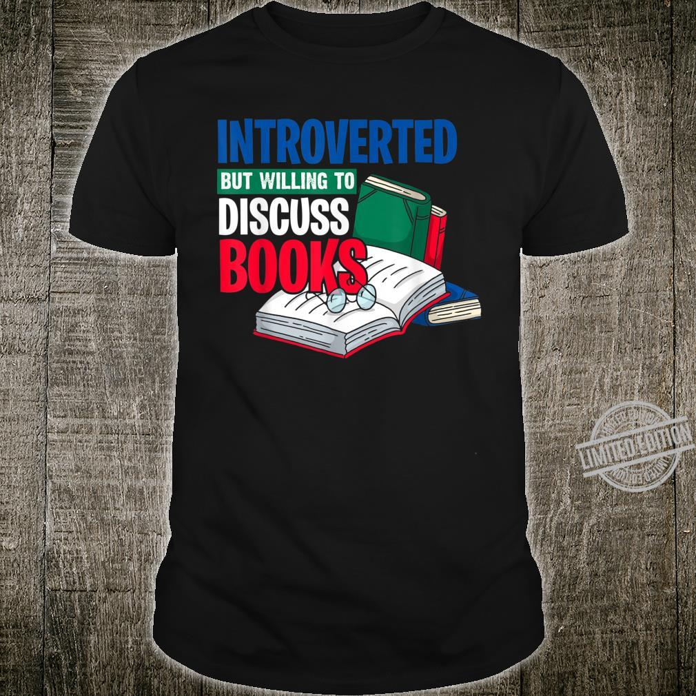 Introverted But Willing To Discuss Books Fun Shirt