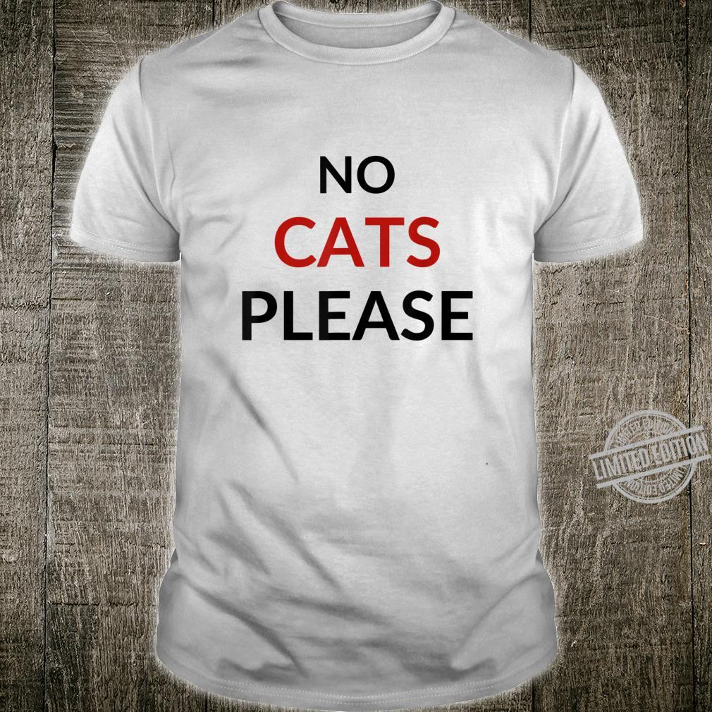 Katzenhasser Katzenhass Katzen Haustiere Verboten Geschenk Shirt