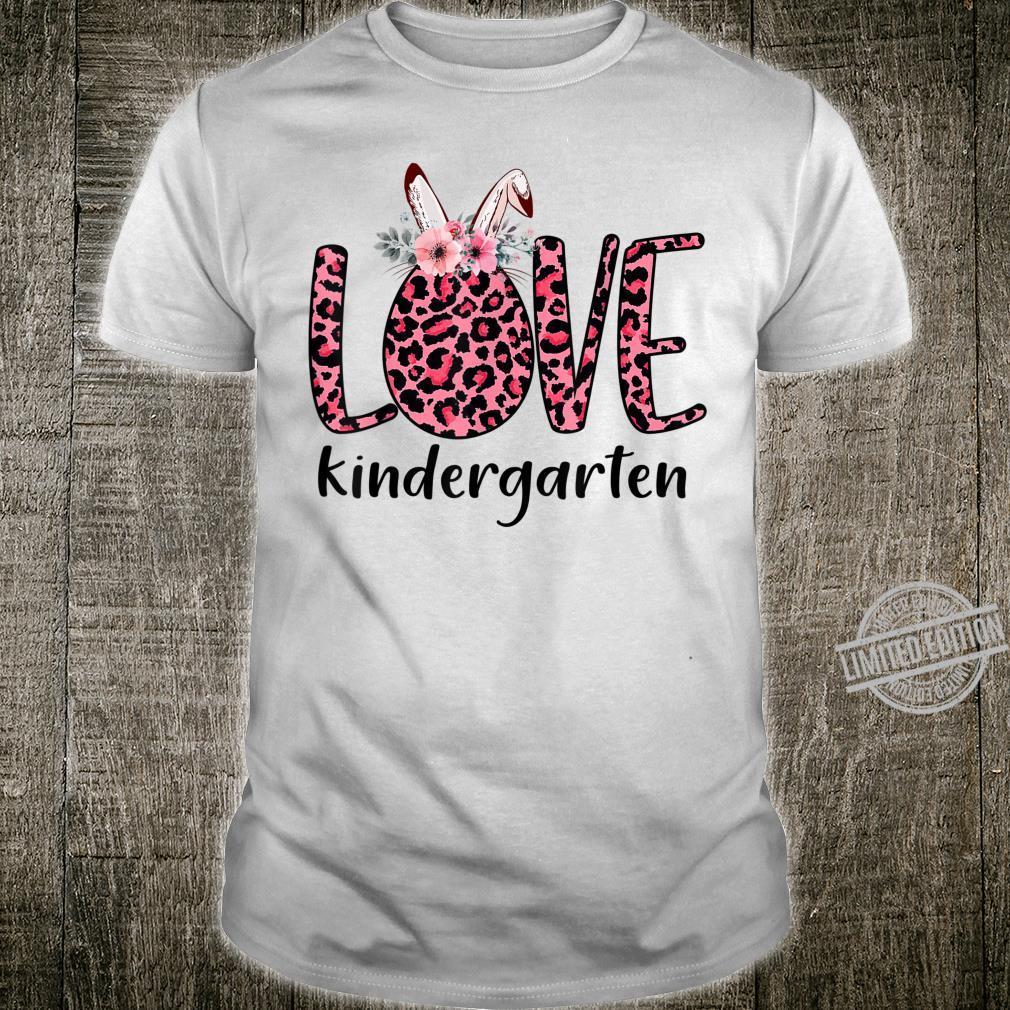 LOVE Kindergarten Pink Leopard Bunny Teacher Easter Shirt