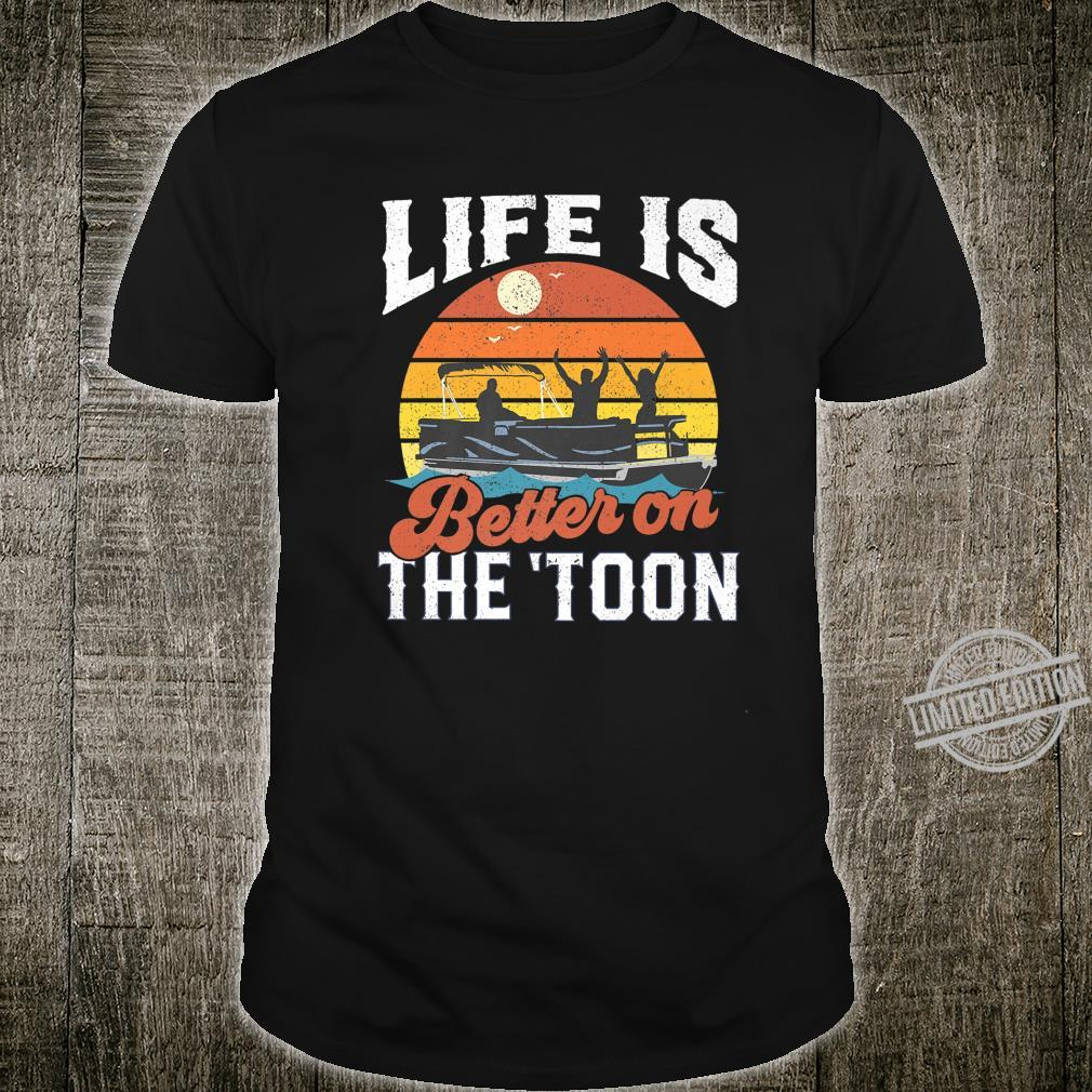 Life Is Better On The Toon Pontoon Boat Boating For Dad Shirt