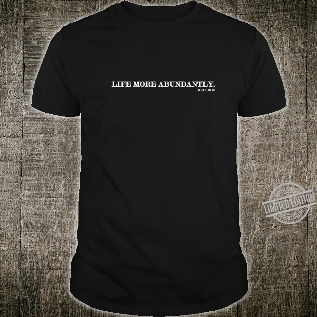 Life More Abundantly Shirt