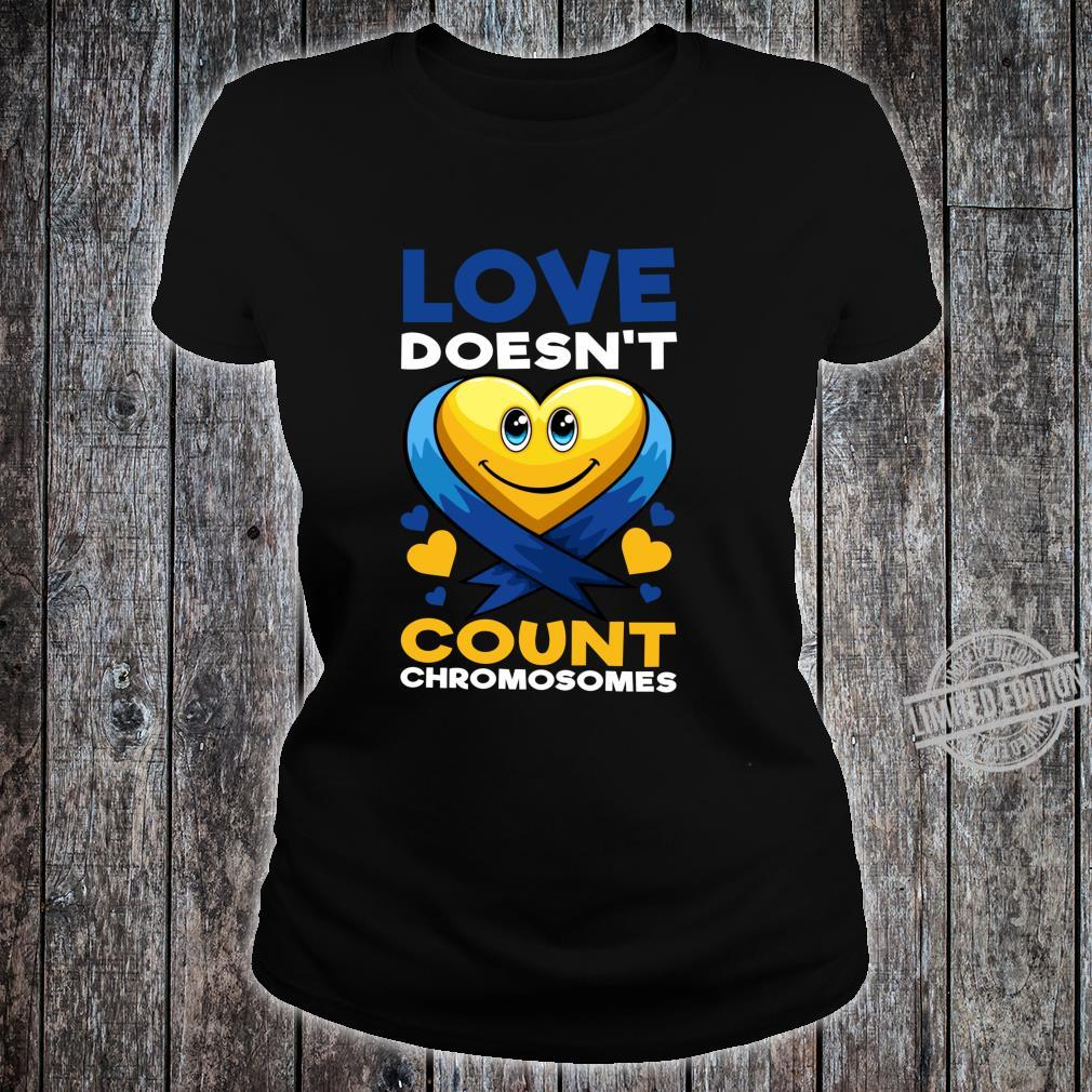 Love Doesn't Count Chromosomes Down Syndrome Day Boys Girls Shirt ladies tee