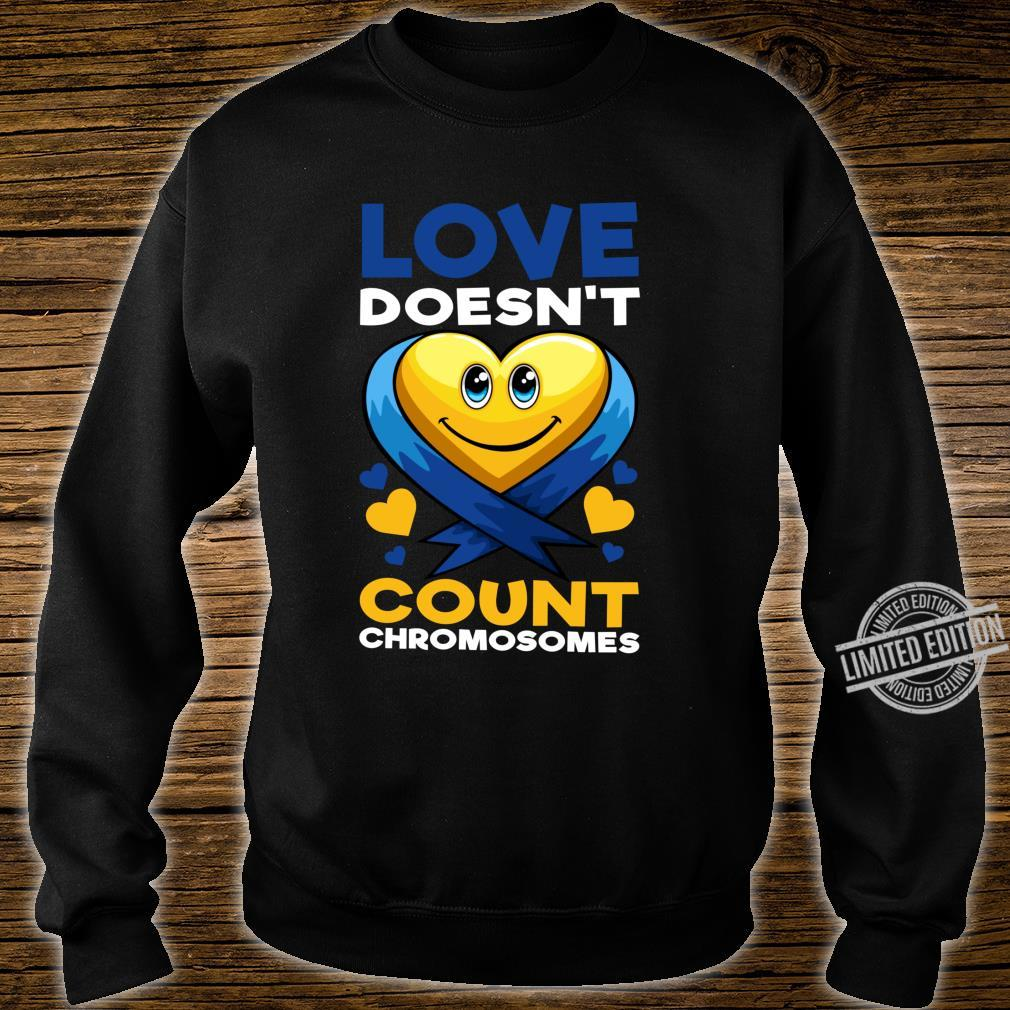 Love Doesn't Count Chromosomes Down Syndrome Day Boys Girls Shirt sweater