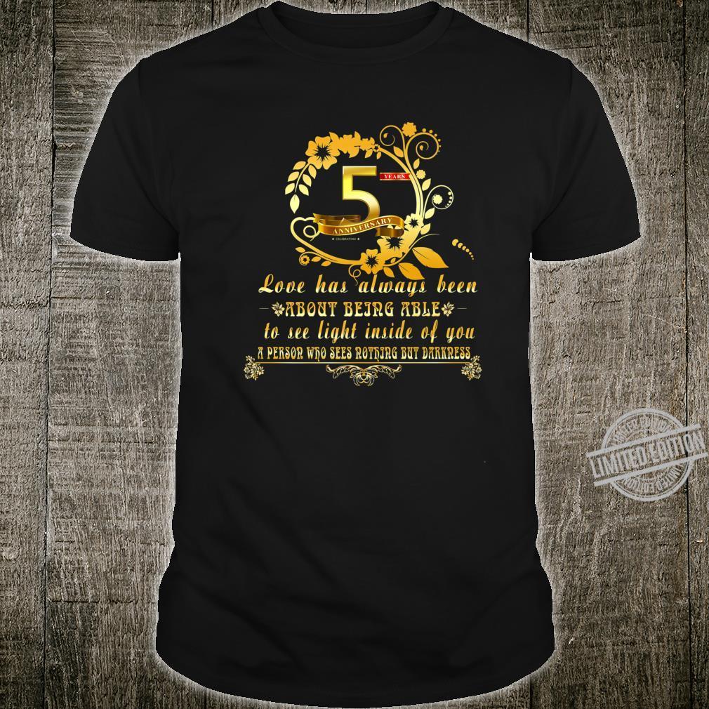 Love Has Always Been Happy 5st Anniversary Shirt