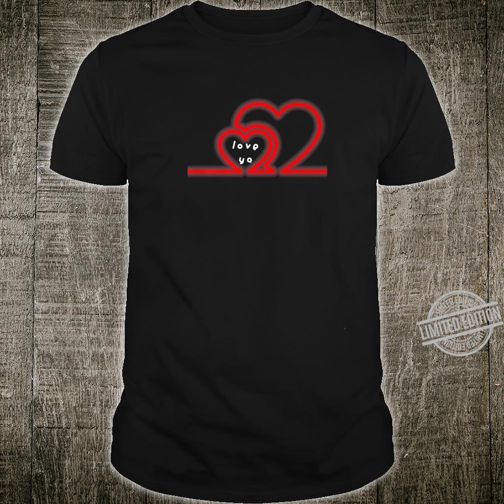 Love Ya Valentines Day Two Hearts Love Shirt
