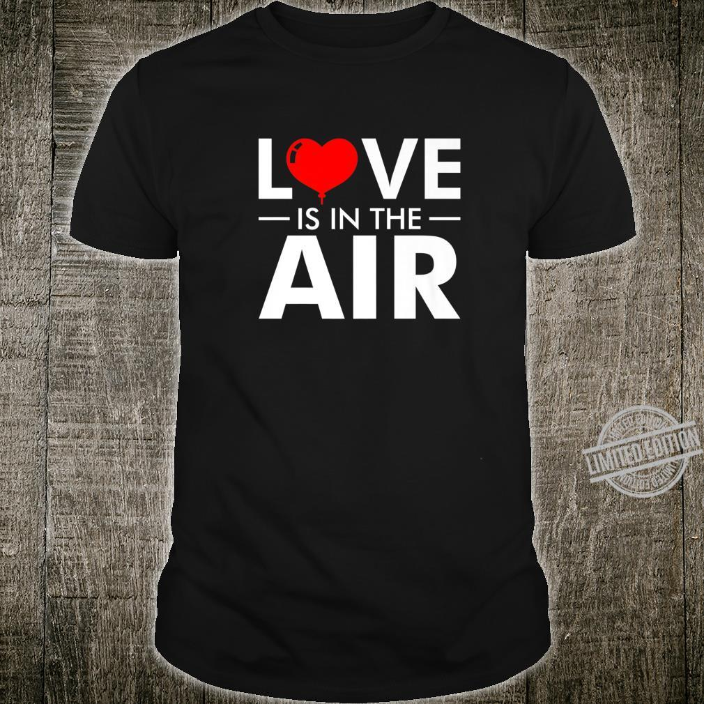 Love is in the air Perfect lovely for your partner Shirt