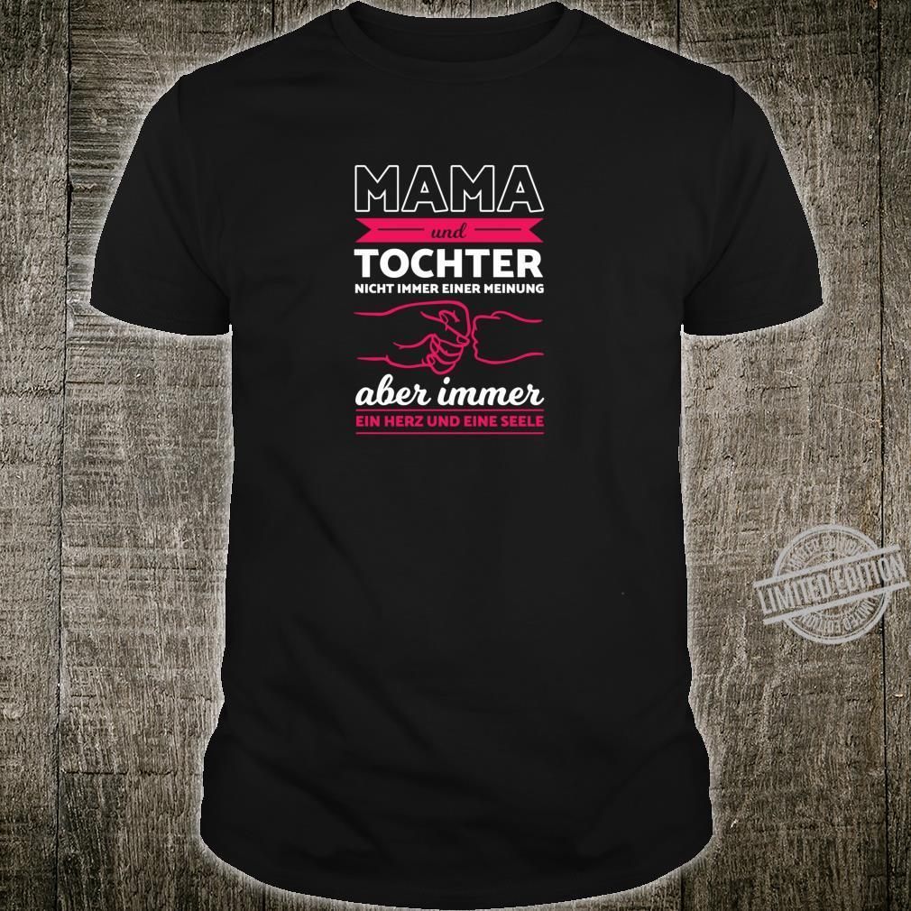 Mama Tochter Meinung Herz Und Seele Familie Muttertag Oma Shirt