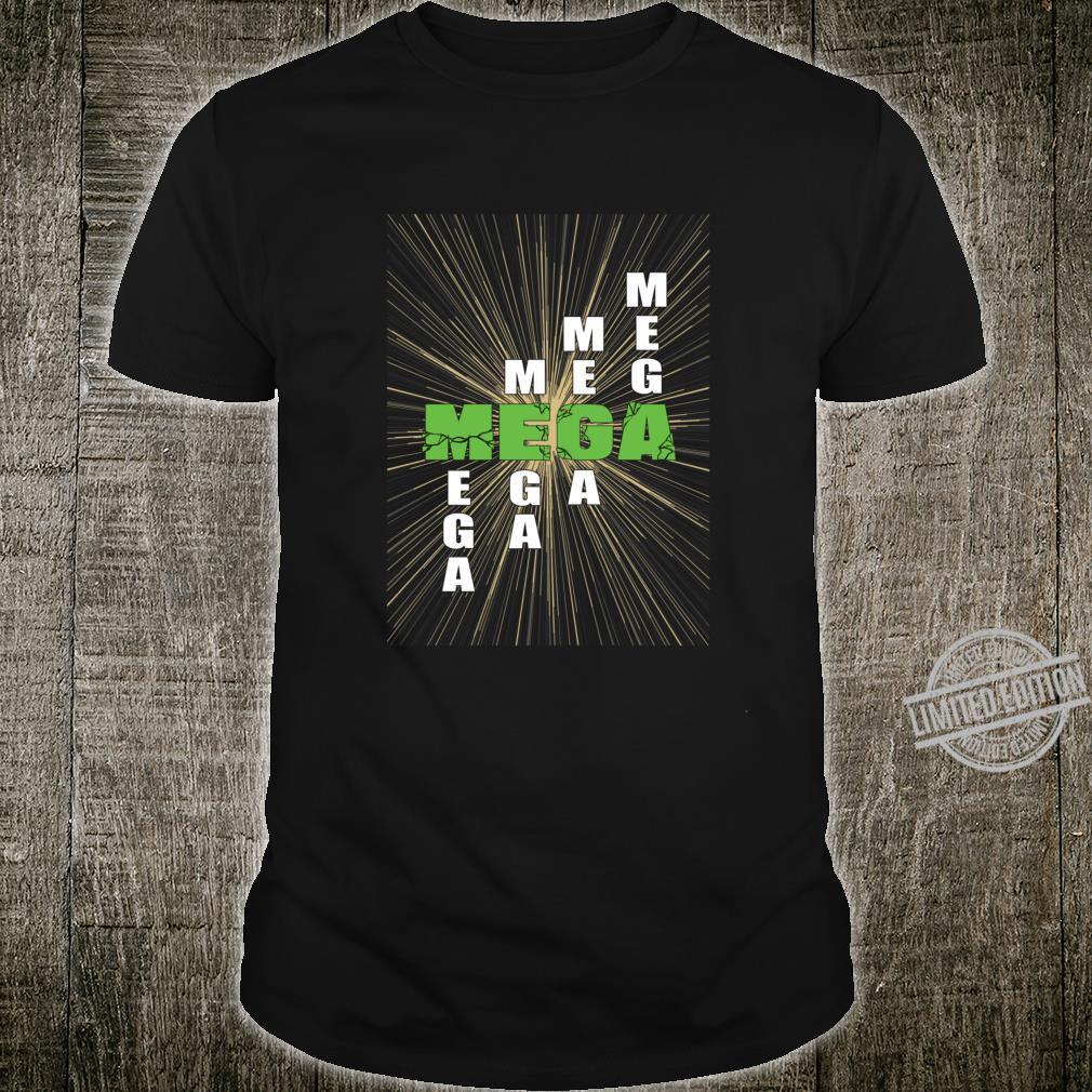 Mega nice design Shirt