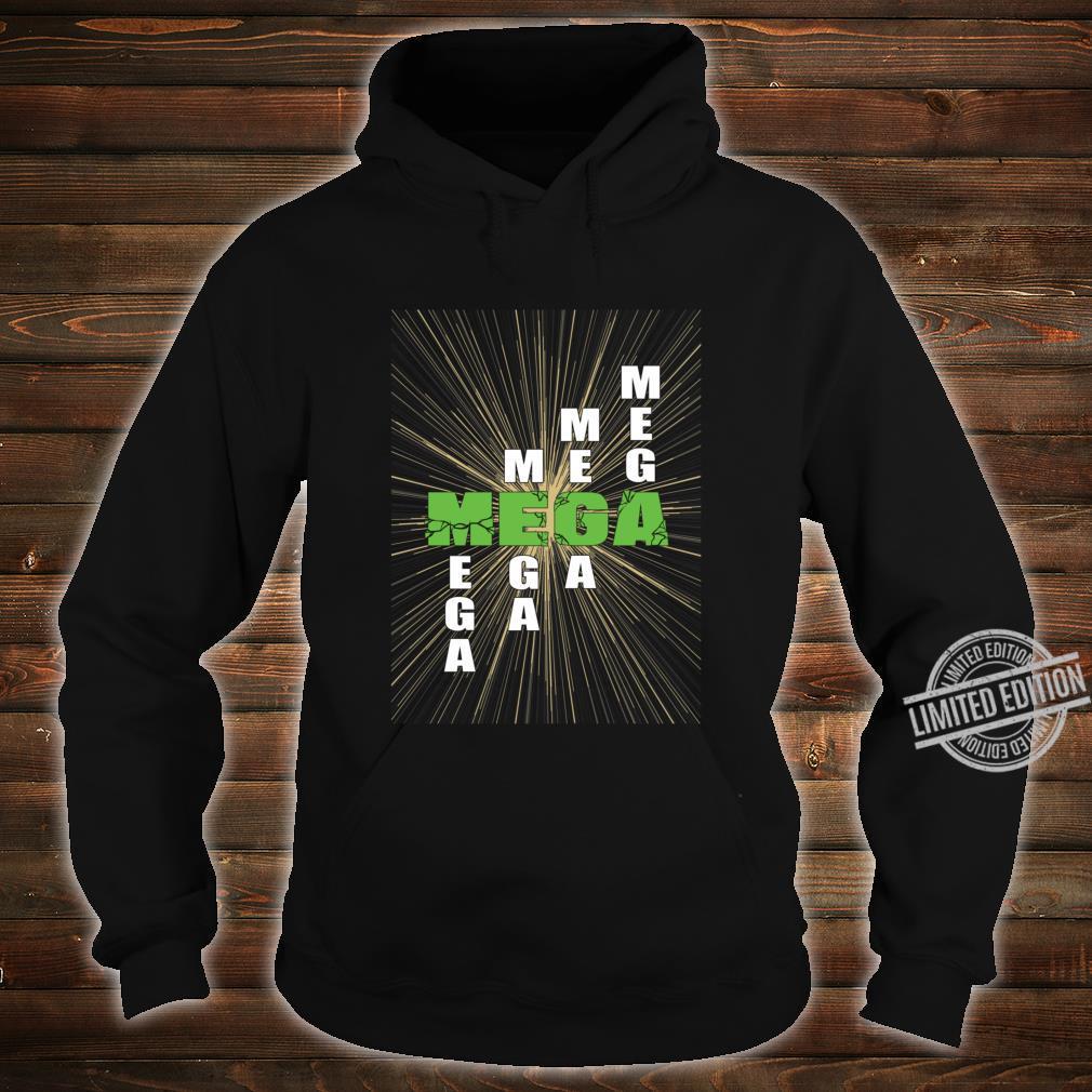 Mega nice design Shirt hoodie
