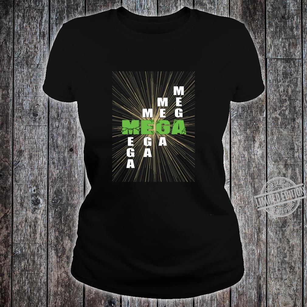 Mega nice design Shirt ladies tee