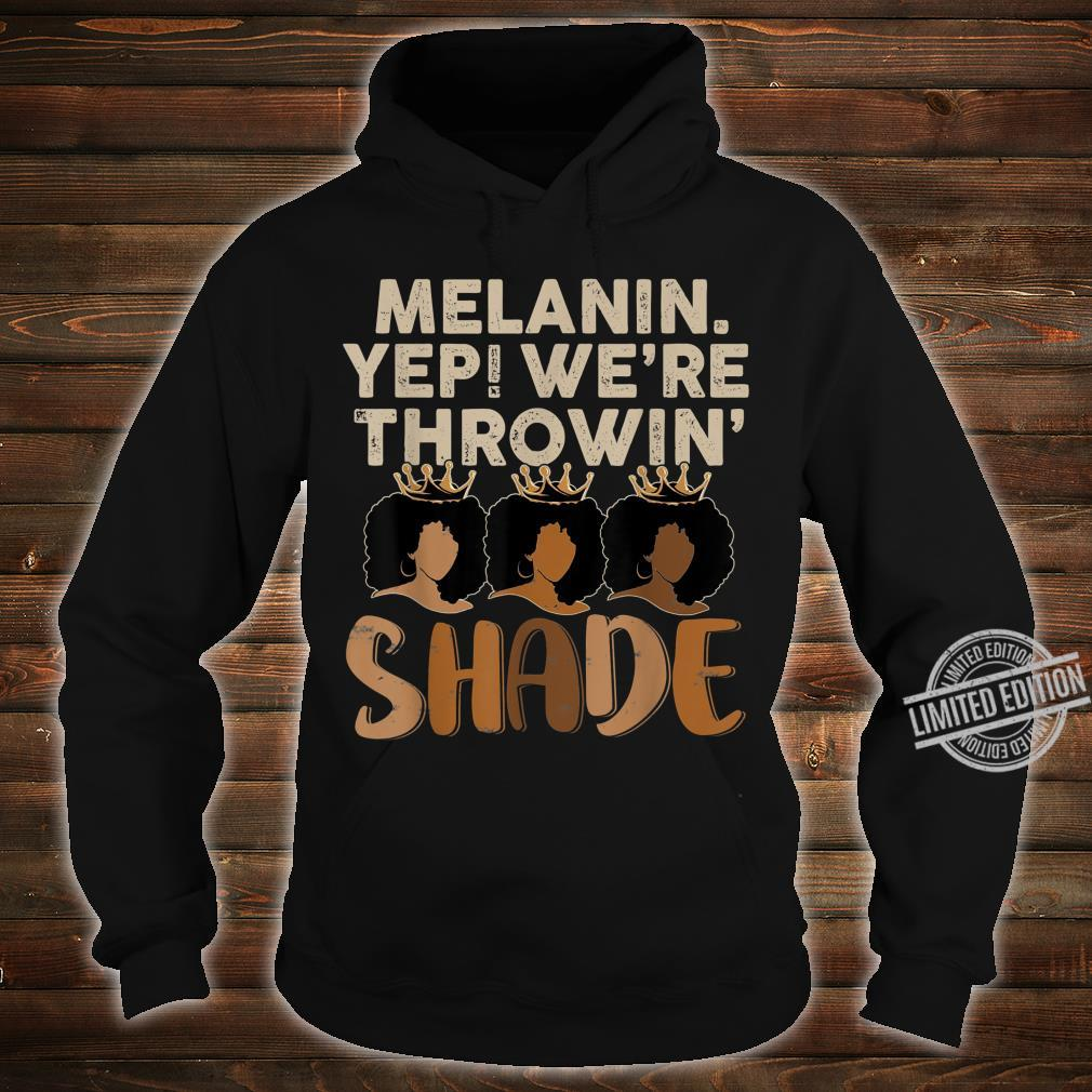 Melanin We're Thowin Shade Black Month History Shirt hoodie