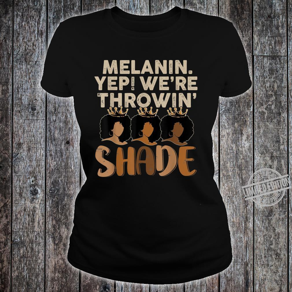 Melanin We're Thowin Shade Black Month History Shirt ladies tee