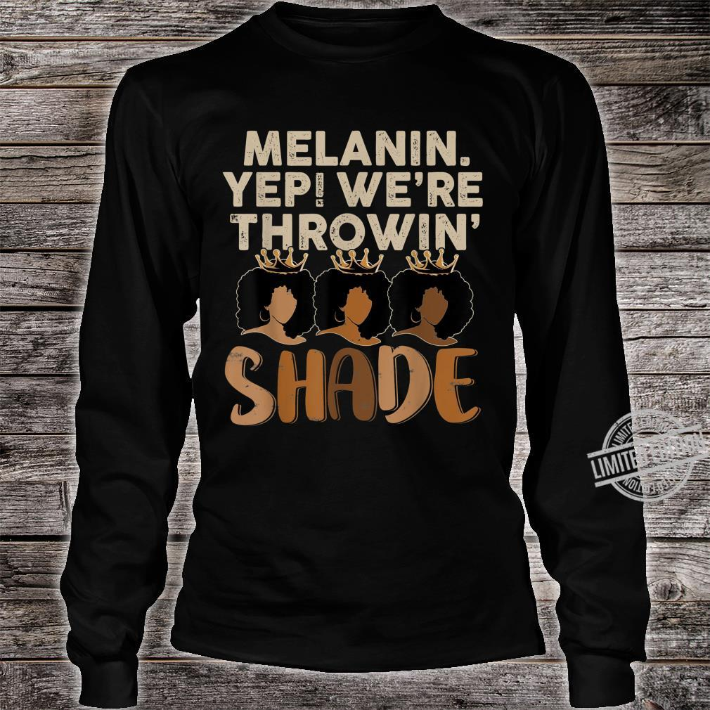 Melanin We're Thowin Shade Black Month History Shirt long sleeved