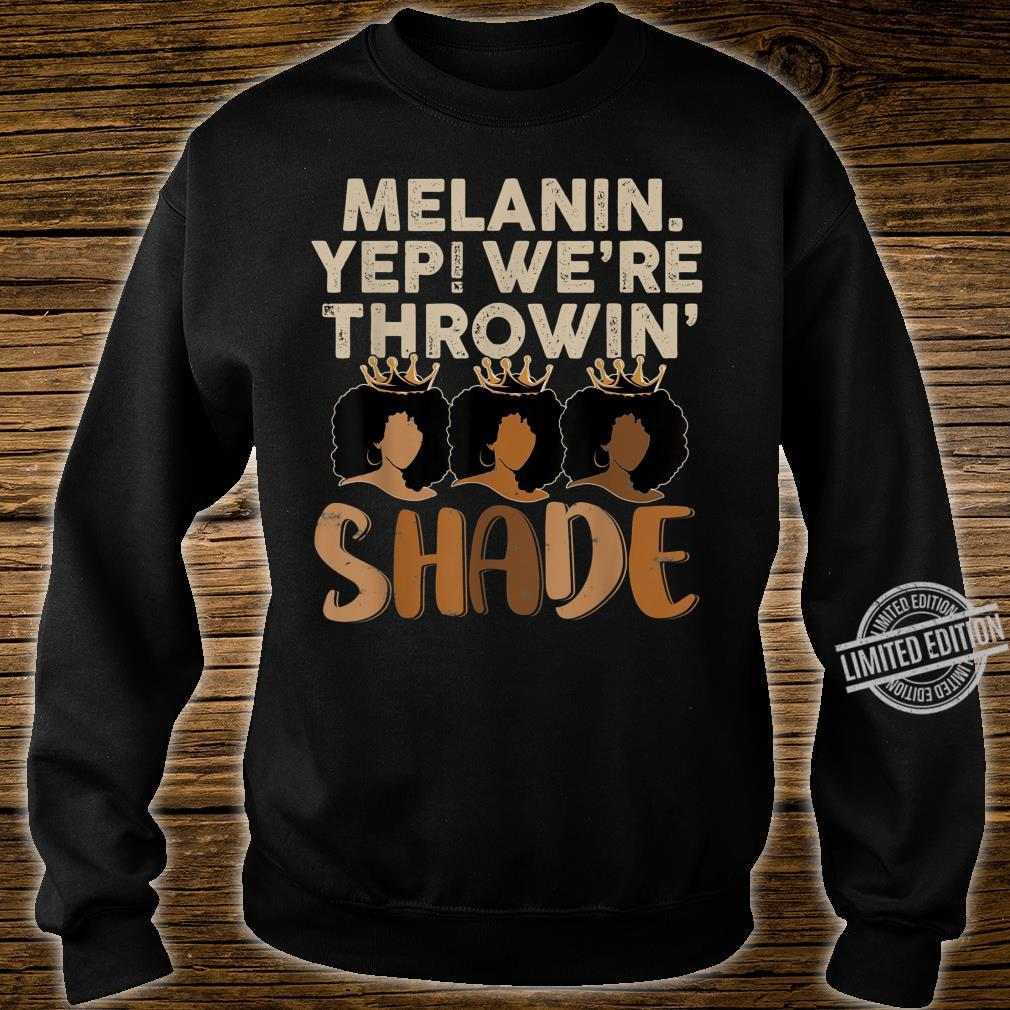 Melanin We're Thowin Shade Black Month History Shirt sweater