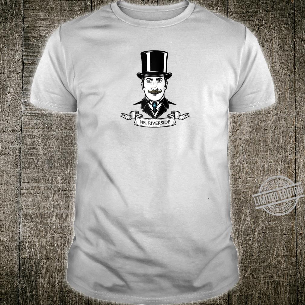 Mr. Riverside California the true gentleman Shirt
