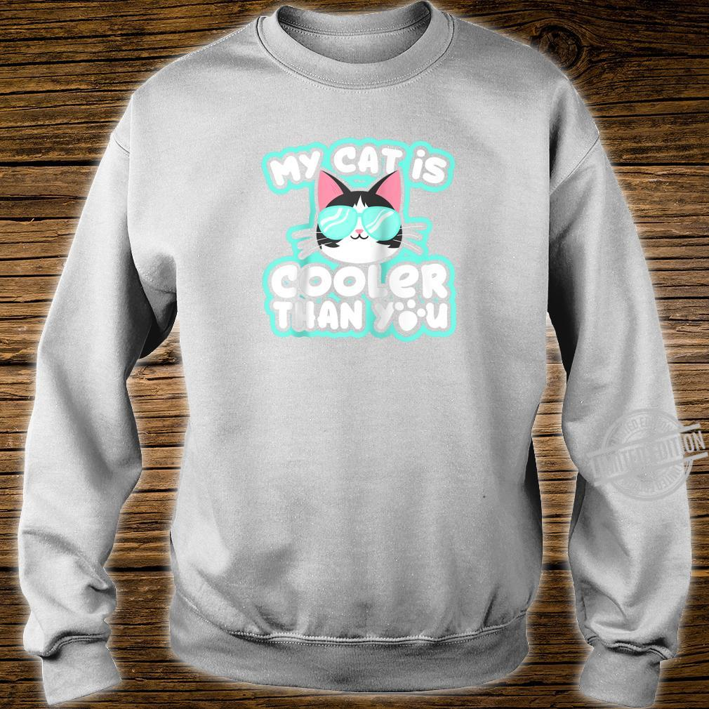 My Cat Is Cooler Than U Shirt sweater