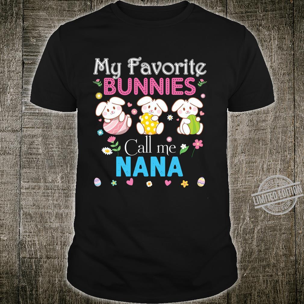 My Favorite Bunnies Call Me Nana Bunny Family Egg Hunt Love Shirt