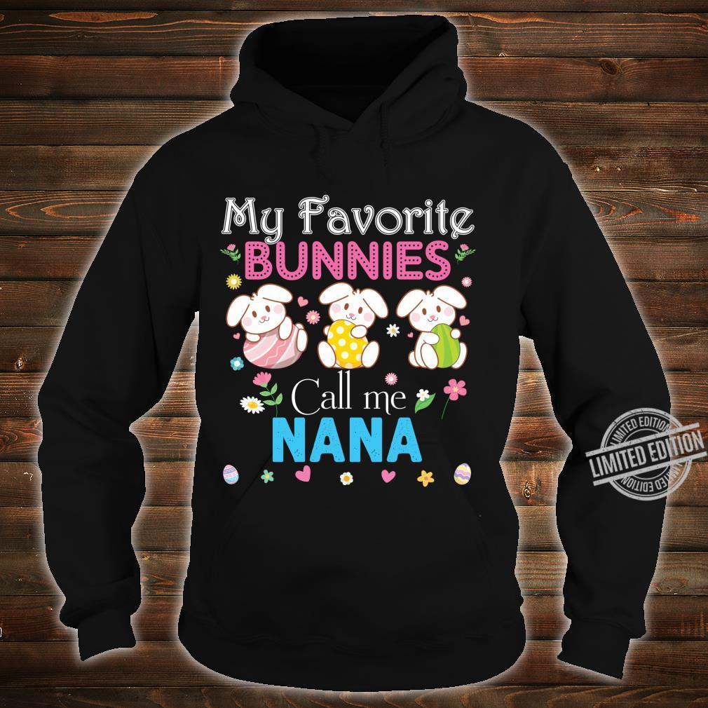 My Favorite Bunnies Call Me Nana Bunny Family Egg Hunt Love Shirt hoodie