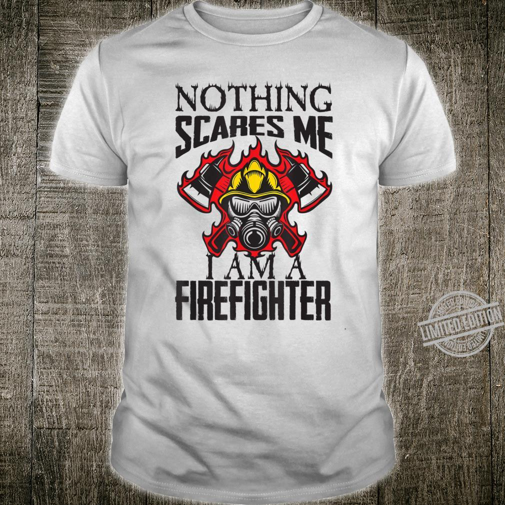Nothing Scares me firefighter Shirt
