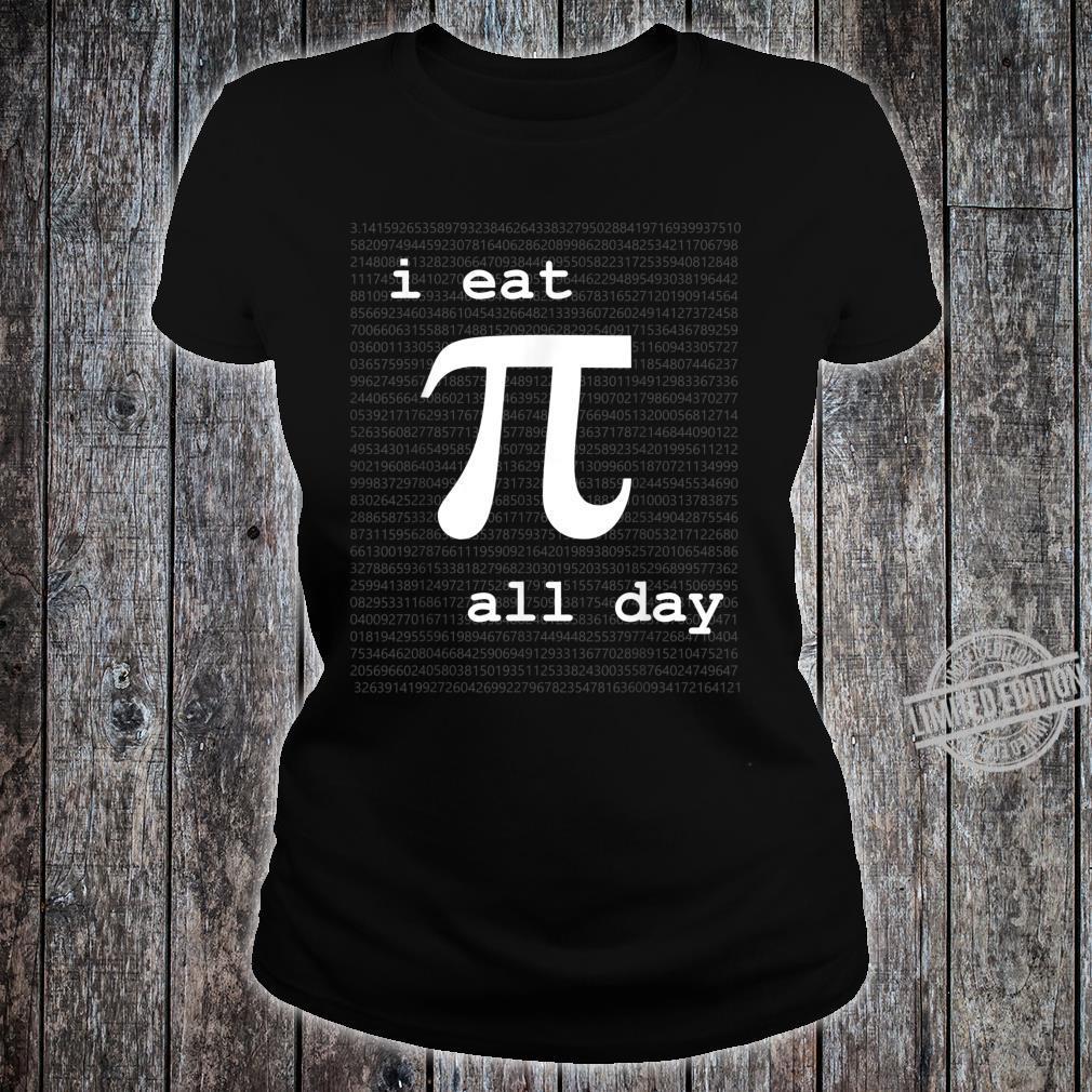 Pi All Day Engineering, Mathematics, Science Shirt ladies tee