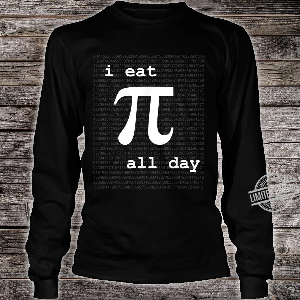 Pi All Day Engineering, Mathematics, Science Shirt long sleeved