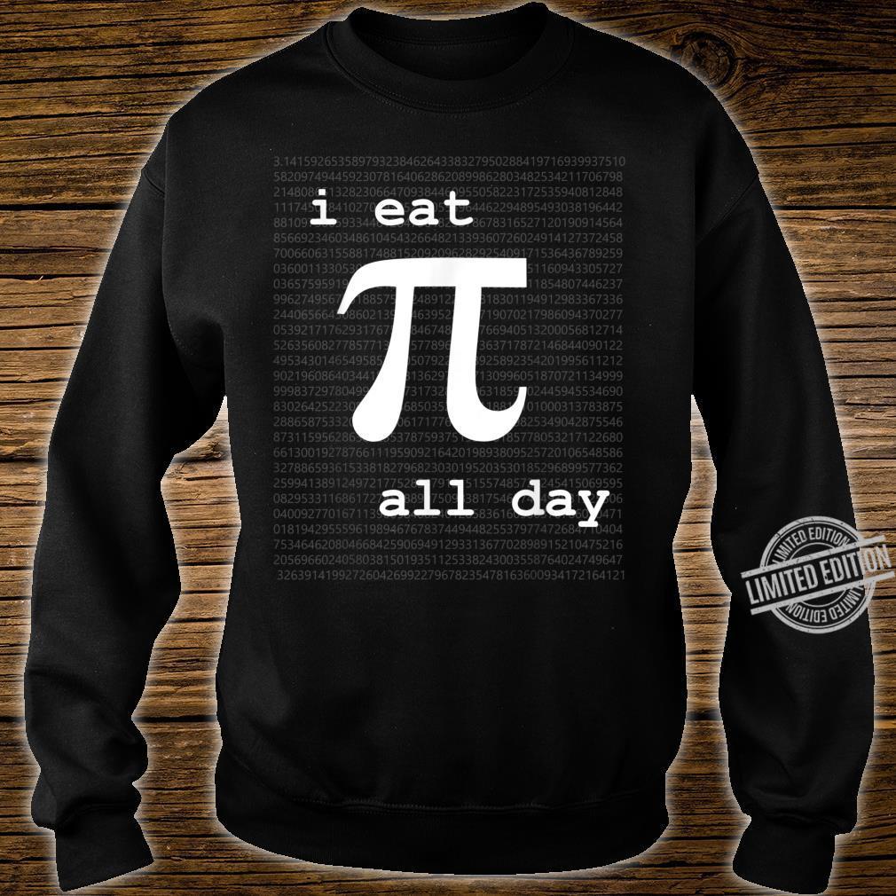 Pi All Day Engineering, Mathematics, Science Shirt sweater