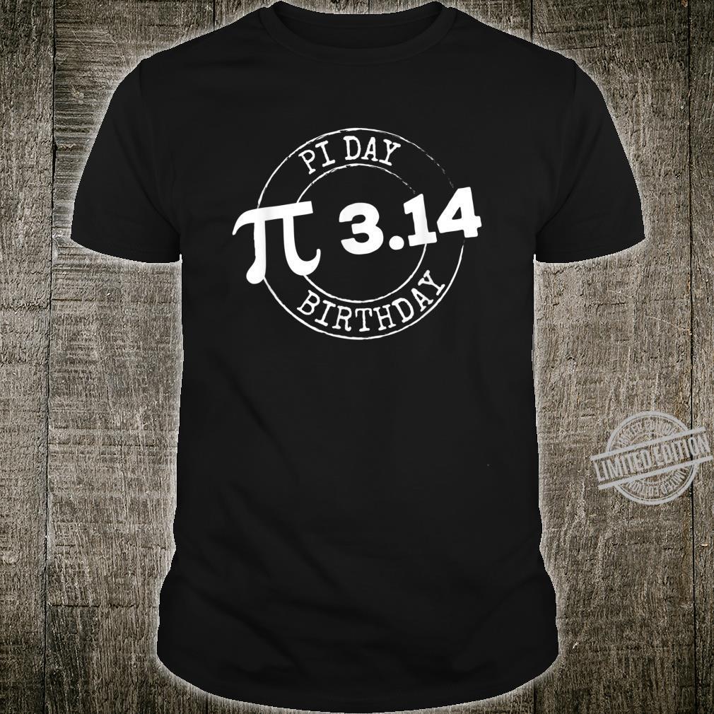 Pi Day Birthday 3 14 March 14 Math Nerd Geeky Shirt