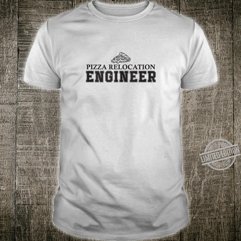 Pizza relocation engineer pizza delivery Shirt