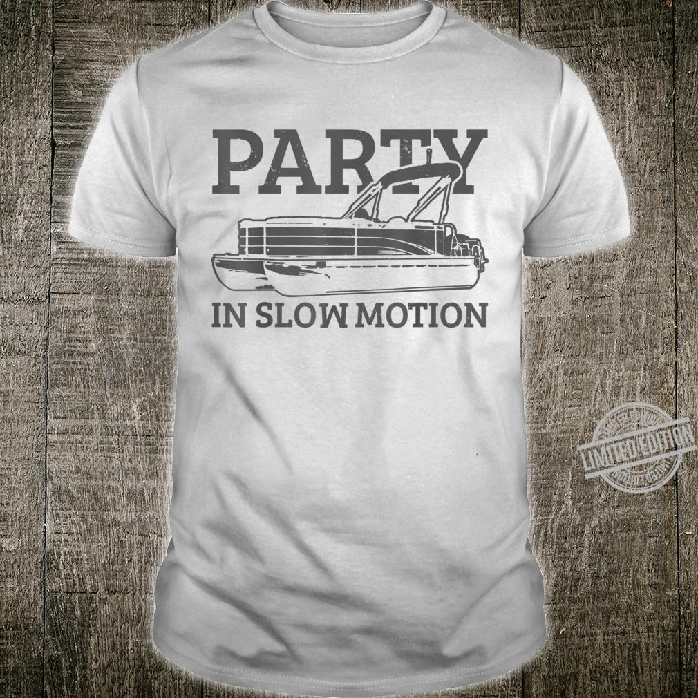 Pontoon Party In Slowmotion Pontooning Boat Captain Shirt